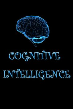 Cognitive Intelligence is most widely studied in humans, but has also been observed in animals and plants.