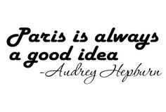 "Audrey Hepburn ""Paris is always a good idea"" Bedroom, Bathroom, Room, quote wall Sticker Vinyl Decal 19"" x 7"" on Etsy, $7.99"