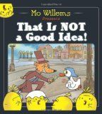 That is Not a Good Idea! by Mo Willems | Picture This! Teaching with Picture Books