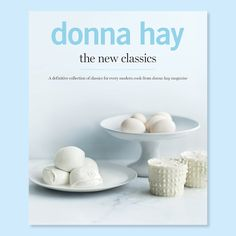 Donna Hay - The New Classics