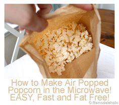 Air Popped Popcorn no appliances needed! #popcorn #snacks #treats #fatfree