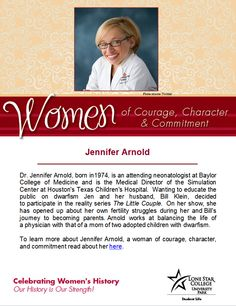 Women of Courage, Character, and Commitment - Woman of the Day: Dr. Jennifer Arnold. To read more about her in the LSCS databases (you will need your barcode for off-campus access): http://search.ebscohost.com.lscsproxy.lonestar.edu/login.aspx?direct=true&db=a9h&AN=92887898&site=ehost-live