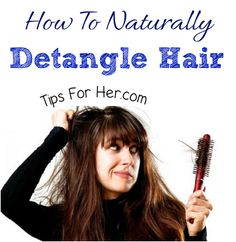 Simple Trick to Naturally Detangle Hair