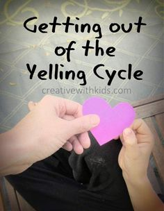 Getting out of the Yelling Cycle by Creative with Kids