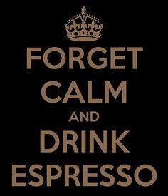 keep calm, forget calm