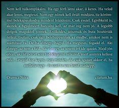 A hét idézete 2013 nyolcadik hetében Oravecz Nóra Facebook oldaláról.
