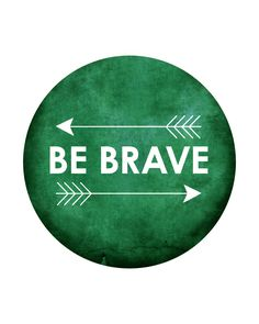Be Brave emerald art print / arrows typography