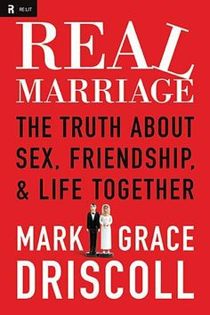Real Marriage: The Truth About Sex, Friendship, and Life Together by Mark Driscoll. $13.66. Publisher: Thomas Nelson (January 3, 2012). Author: Mark Driscoll. Publication: January 3, 2012. 272 pages
