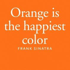 Color/Orange   Orange is the happiest color by Frank Sinatra   Very cool photo blog