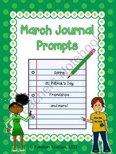 March Journal Prompts - Spring, St. Patricks Day, Frienships, and More product from Foreman Teaches on TeachersNotebook.com