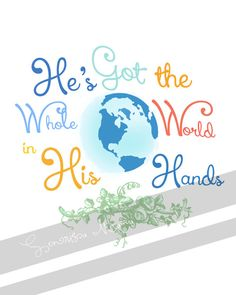He's Got the Whole World in His Hands, Digital Printable