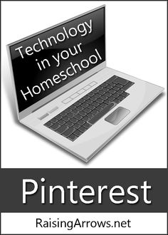 Using Pinterest in Your Homeschool | RaisingArrows.net