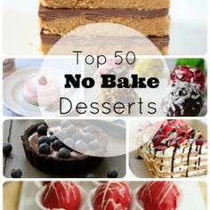 Top 50 No Bake Desserts Round Up I Heart Nap Time   I Heart Nap Time - Easy recipes, DIY crafts, Homemaking