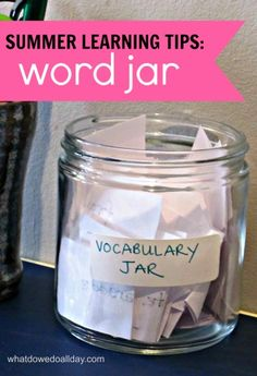 Helpful tips and ideas for kids to learn new vocabulary over the summer with a word jar.