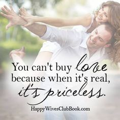 You can't buy love because when it's real, it's priceless.