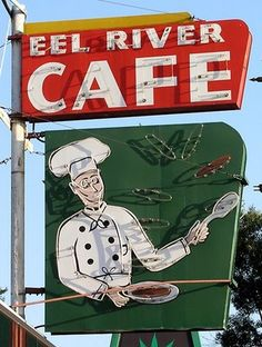 Eel River Cafe neon sign - Garberville  CA.