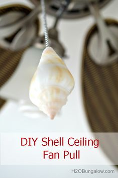 DIY Shell Ceiling Fan Pull Tutorial- good way to use sheels from a beach vacation www.H2OBungalow.com