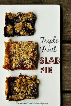 Triple Fruit Slab Pie on www.foodiewithfamily.com for #pieweek
