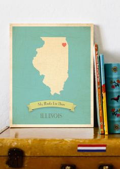 My roots lie here: Illinois.   Adorable print for baby room shelf