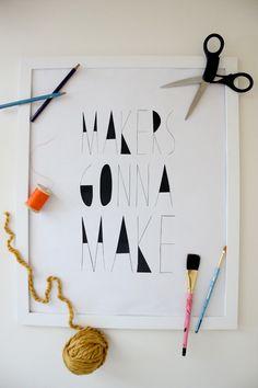 Makers Gonna Make Free Printable