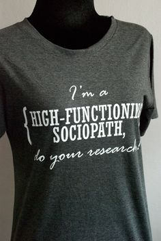 SHERLOCK : I'm a HIGH-FUNCTIONING sociopath,do your research T-shirt  Short Sleeve. $19.00, via Etsy.