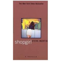 14: Shopgirl by Steve Martin, picked this up in the airport, one of my favorites