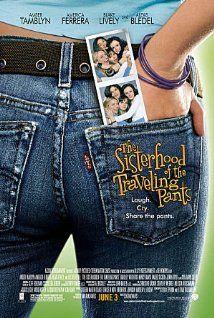 The Sisterhood of the Traveling Pants (2005) - Good movie representing a sisterhood