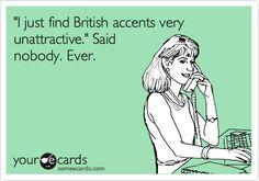 nobodi, life, ecard, british accents, giggl, funni, hilari, humor, laughter