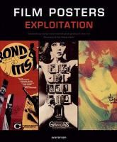 Film posters, exploitation / edited by Tony Nourmand and Graham Marsh ; foreword by Dave Kehr