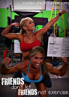 Friends don't let friends not exercise