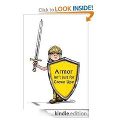 """Armor Isn't Just for Grown Ups!"" Ebook and Curriculum ~ Free Kindle Editions at Time of Posting!"