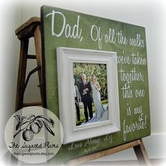 Fathers Day Father of the Bride Custom Wedding Gift Personalized Picture Frame 16x16 Of ALL THE WALKS Dad Daddy Men Quote Verse Song Vows. $75.00, via Etsy.
