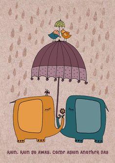 Rain, Rain Go Away, Come again another day
