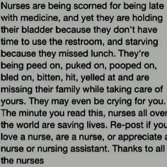 I've all those things done to me or on me.  but I still love being anurse and caring for patients.