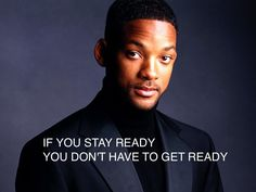 Wise words from Will Smith.