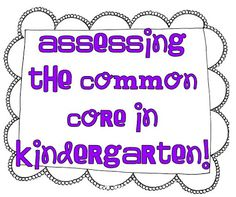 Assessing the Common Core in Kindergarten!