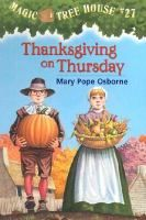 Thanksgiving on Thursday (Magic Tree House #37) by Mary Pope Osborne. JF OSB.
