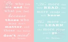 "Dr. Seuss Quote Print Set- ""The More That you Read"" and ""Be Who you are"". $15.95, via Etsy."