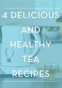 Tea has many beauty benefits. Try these 4 healthy recipes.