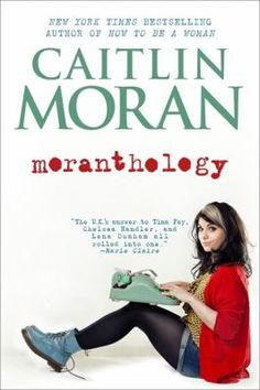 Moranthology by Caitlin Moran #books #reading