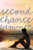 Second Chance Summer by Morgan Matson  -- YARP 2014-15 High School Nominee