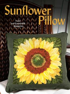 Sunflower Pillow from the Jul/Aug 2014 issue of Just CrossStitch Magazine. Order a digital copy here: http://www.anniescatalog.com/detail.html?code=AM53353