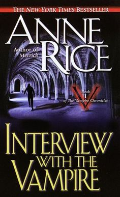 INTERVIEW WITH A VAMPIRE  WRITTEN BY ANNE RICE