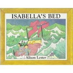 Isabella's Bed...Alison Lester