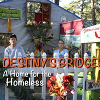 The film is complete...please help us get it into distribution. A small donation can make a difference for the homeless crisis in the US. Indiegogo http://igg.me/at/DestinysBridge