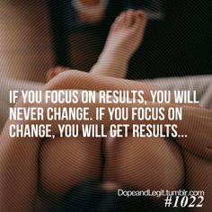 Results vs. Change.