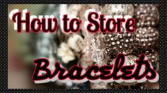 How to Store Bracelets ~ An easy way to keep your bracelets stored in plane sight for easy choosing when deciding on what to wear.
