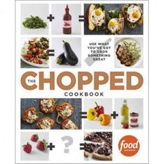 I want this cookbook! I love Chopped!