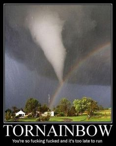 Tornarainbow our way of telling that even God may be bipolar