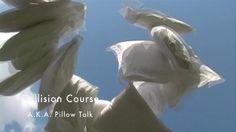 Collision Course – a.k.a. Pillow Talk
